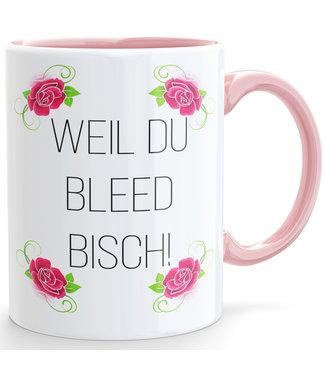 Weil du bleed bisch Kaffeetasse