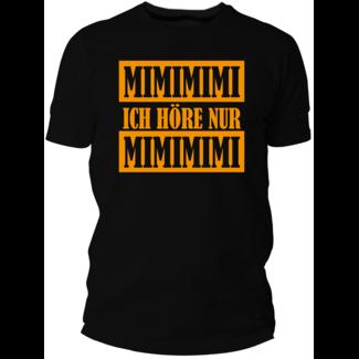 Ich höre nur mimimi (Damen & Herren T-Shirt mit Farbauswahl)