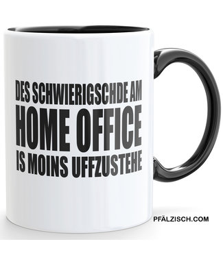 Home Office Kaffeetasse uff Pfälzisch