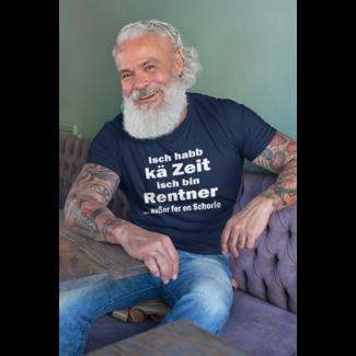 Isch habb kä Zeit isch bin Rentner - Pfalz T-Shirt