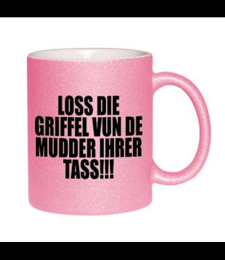 LOSS DIE GRIFFEL VUN DE MUDDER IHRER TASS