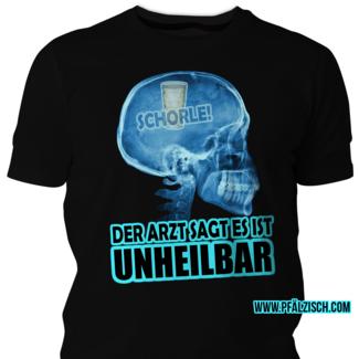 Schorle T-Shirt - Unheilbar