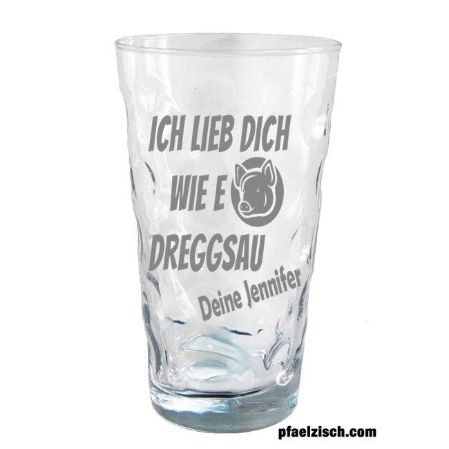 Dubbeglas (Lieb dich wie e Dreggsau) mit Namen