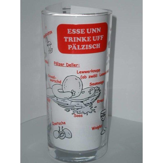 """Stangenglas """"Esse und Trinke uff Pälzisch"""""""