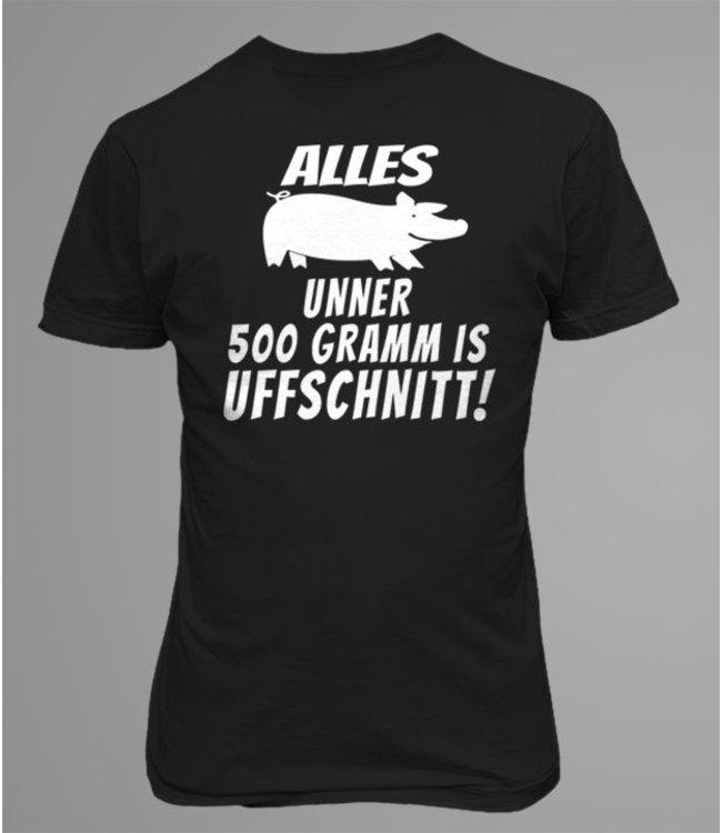 ALLES UNNER 500 GRAMM IS UFFSCHNITT!
