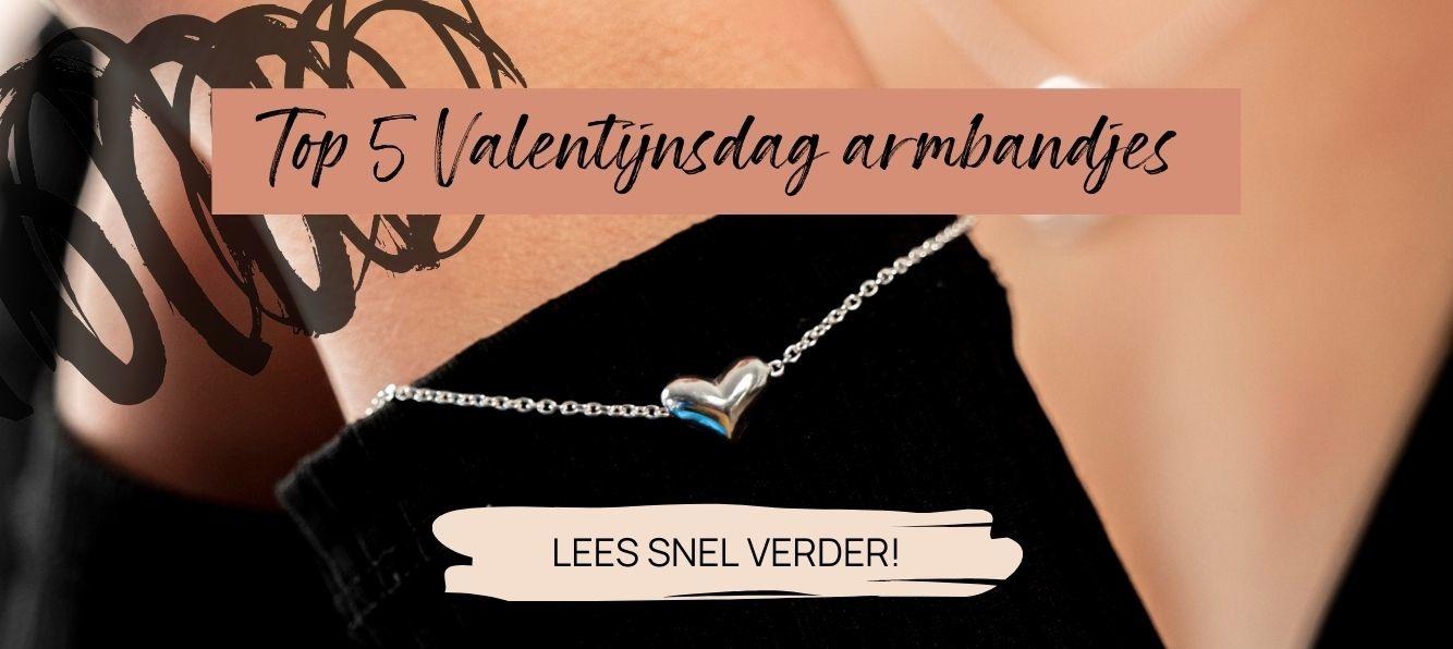 Top 5 Valentijnsarmbandjes   het perfecte Valentijns cadeau bij My Unique Style