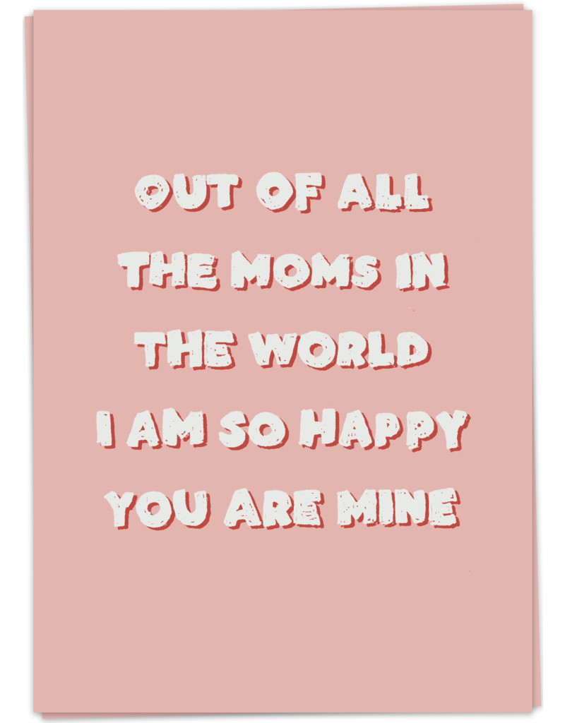 KaartBlanche Kaartje –Out of all the moms