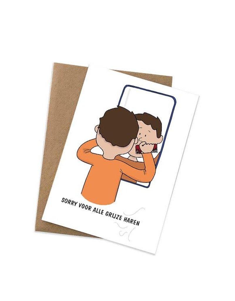 Graag Design Kaartje Graag-Design 'Sorry voor alle grijze haren'