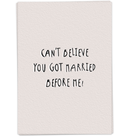 KaartBlanche Kaartje – Can't believe you got married before me