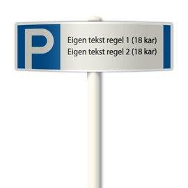 Parkeerplaatsbord deluxe Eigen tekst