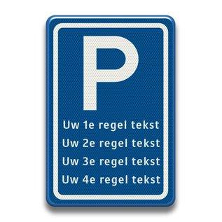 Verkeersbord RVV E Parkeren eigen tekst