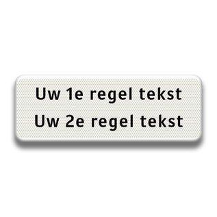 Verkeersbord wit / zwart eigen tekst in reflectieklasse