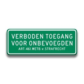 Verkeersbord Verboden toegang 400mm x150 mm groen