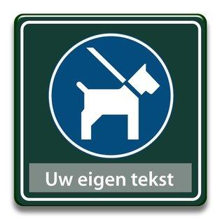Honden aan de lijn eigen tekst 400 x 400 mm