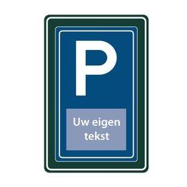 Parkeerbord met eigen tekst