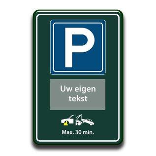 Parkeerbord eigen tekst en wegsleepregeling 400 x 600 mm