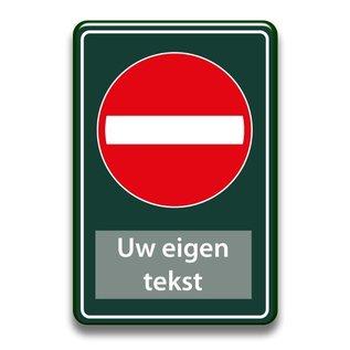 Verboden toegang bord eigen tekst 400 x 600 mm