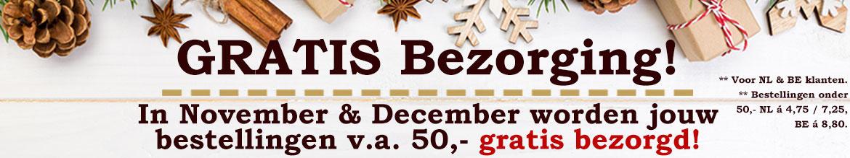November & December GRATIS bezorging v.a. 50,- voor Nederland & België