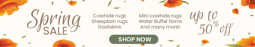 Spring sale, cowhide rugs, sheepskin rugs, gaotskins and many more with a sweet discount!