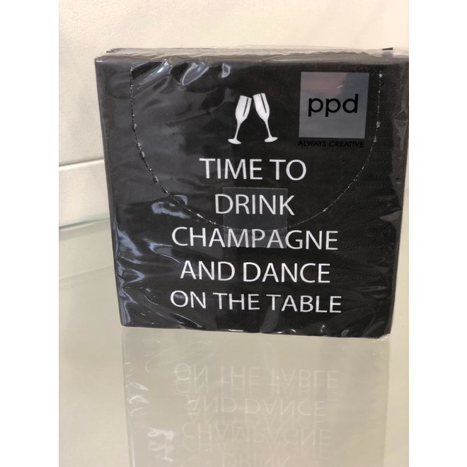 MINI SERVETTEN: 'TIME TO DRINK CHAMPAGNE AND DANCE ON THE TABLE''