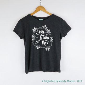 You totally got this T-shirt - Women