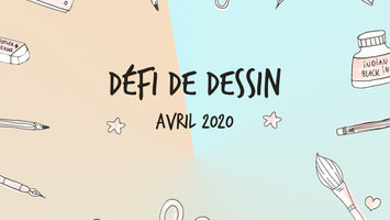 Défi de dessin 04/2020 - Comment préparer votre défi correctement et de manière réaliste