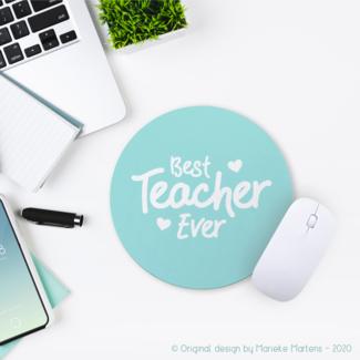 Mouse pad |  Best teacher ever