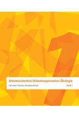 Fachmann / Fachfrau Betriebsunterhalt  EFZ Band 1 - Arbeitssicherheit / Arbeitsorganisation / Ökologie