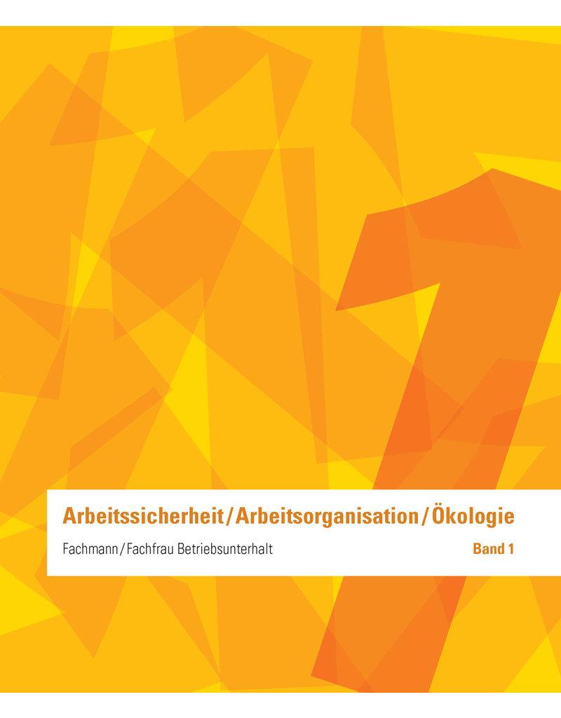 #3007 Fachmann/Fachfrau Betriebsunterhalt  EFZ Band 1 - Arbeitssicherheit/Arbeitsorganisation/Ökologie