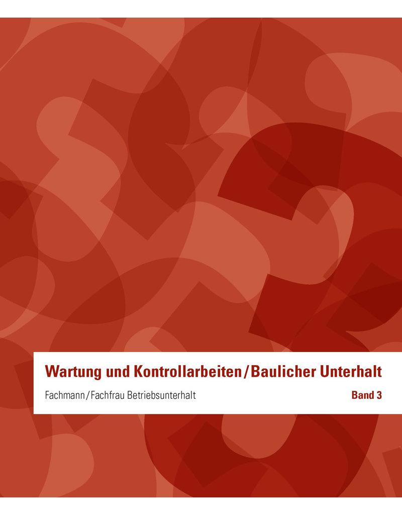 Fachmann / Fachfrau Betriebsunterhalt  EFZ Band 3 - Wartung und Kontrollarbeiten / Baulicher Unterhalt