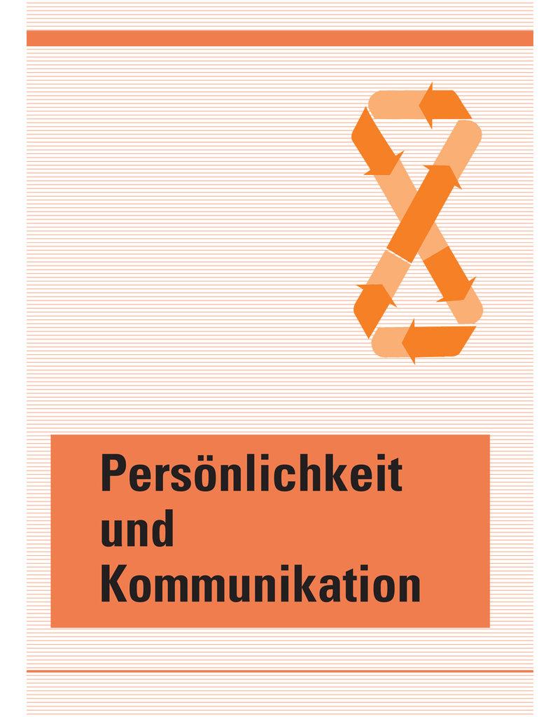 Persönlichkeit und Kommunikation -Ergänzendes Lehrmittel in der Grund- und Weiterbildung