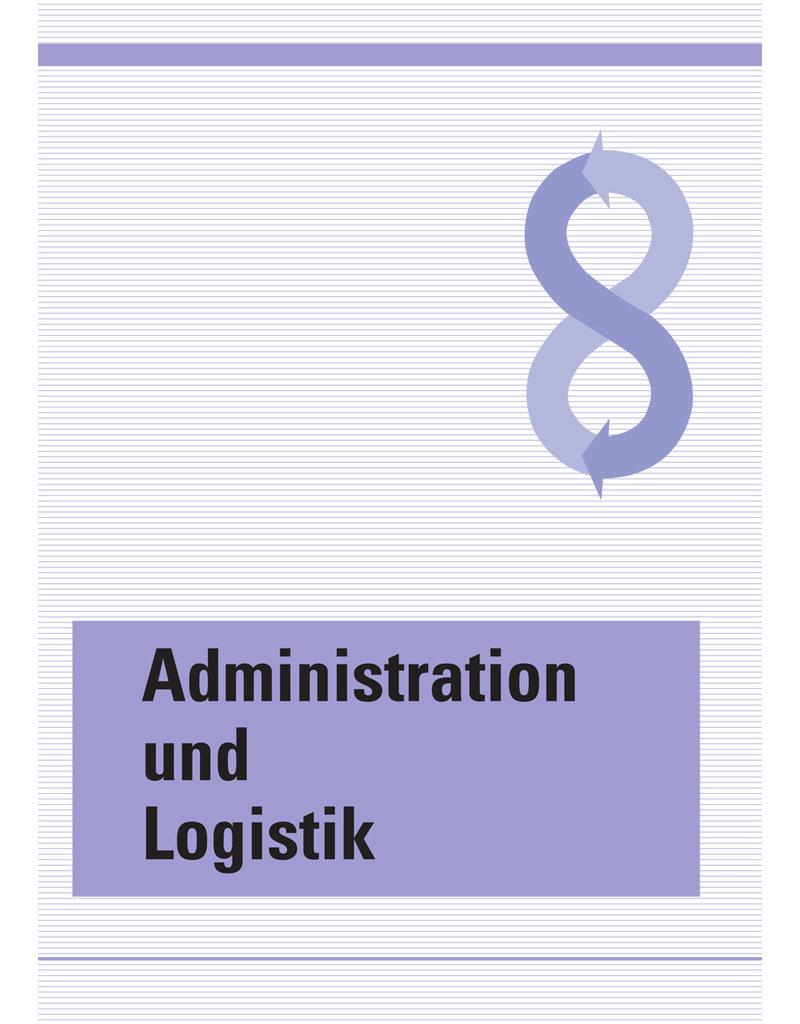 Administration und Logistik -  Ergänzendes Lehrmittel in der Grund- und Weiterbildung