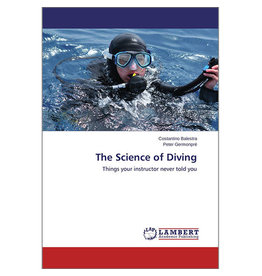 The Science of Diving: Things your instructor never told you