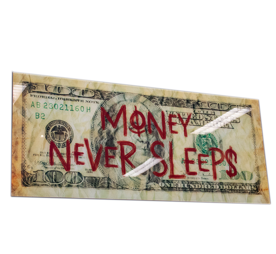Money never sleep - Art Glasschilderij