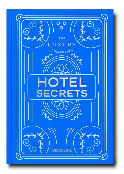 Assouline PRE- ORDER - The Luxury Collection: Hotel Secrets