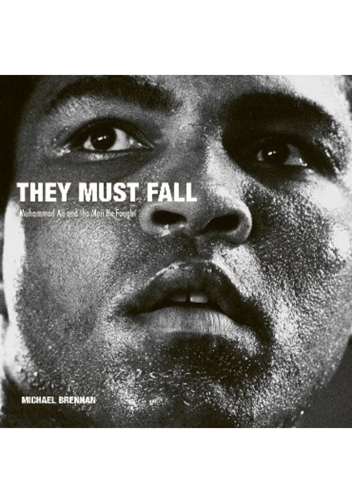 They Must Fall Muhammad Ali and the Men He Fought