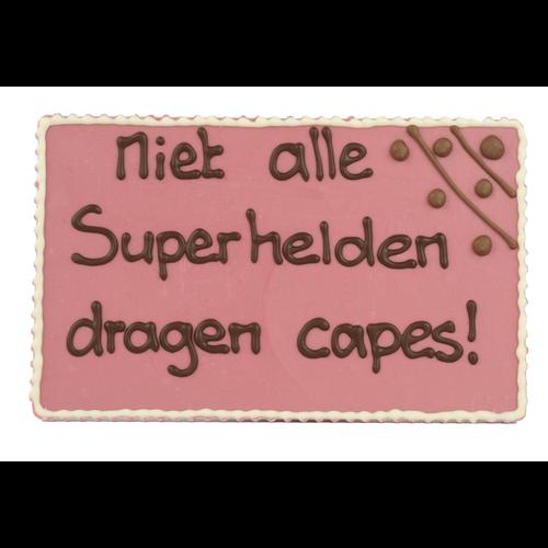 Niet alle superhelden dragen capes - Chocoladeplakkaat