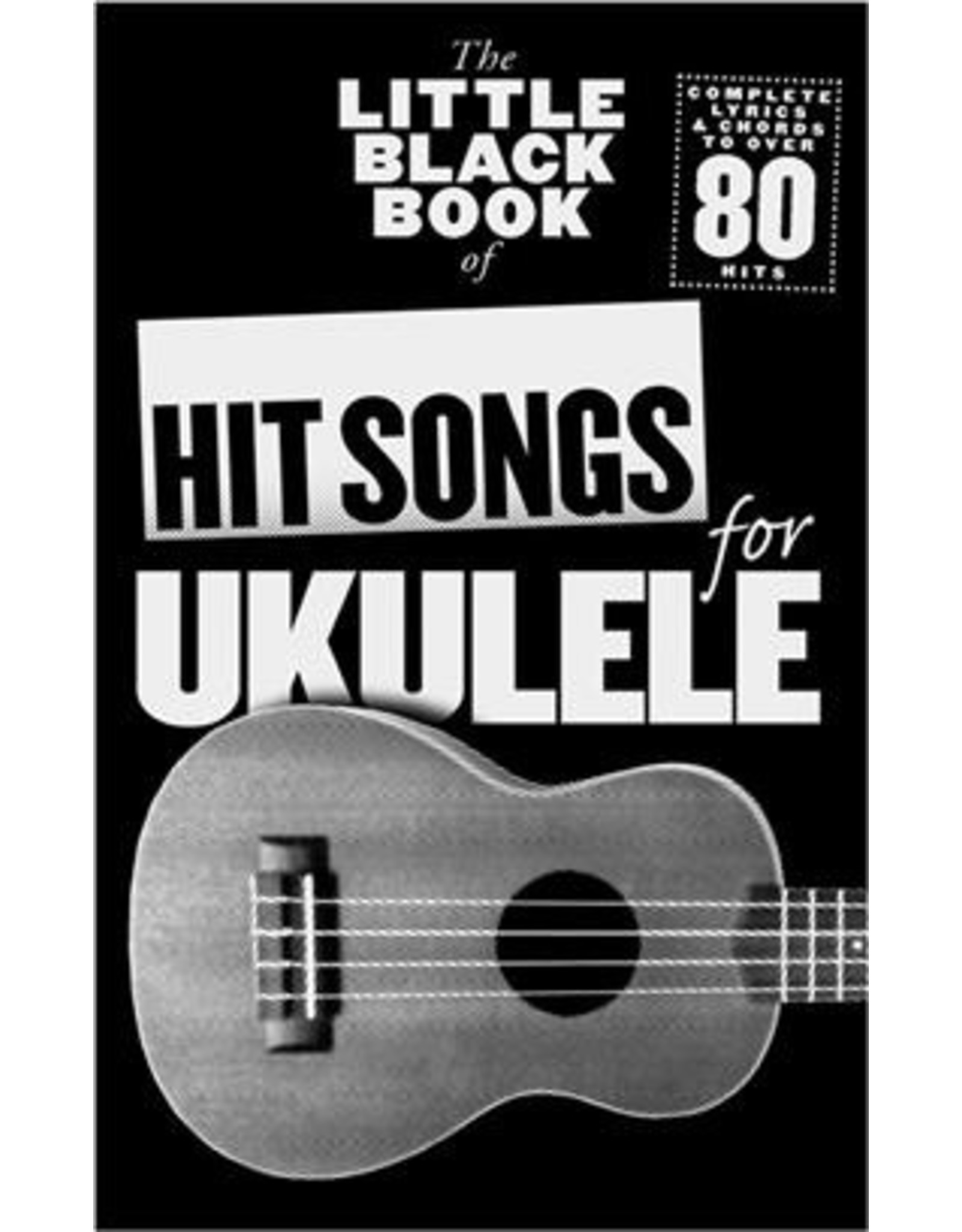 The Little Black Songbook: Hit Songs For Ukulele