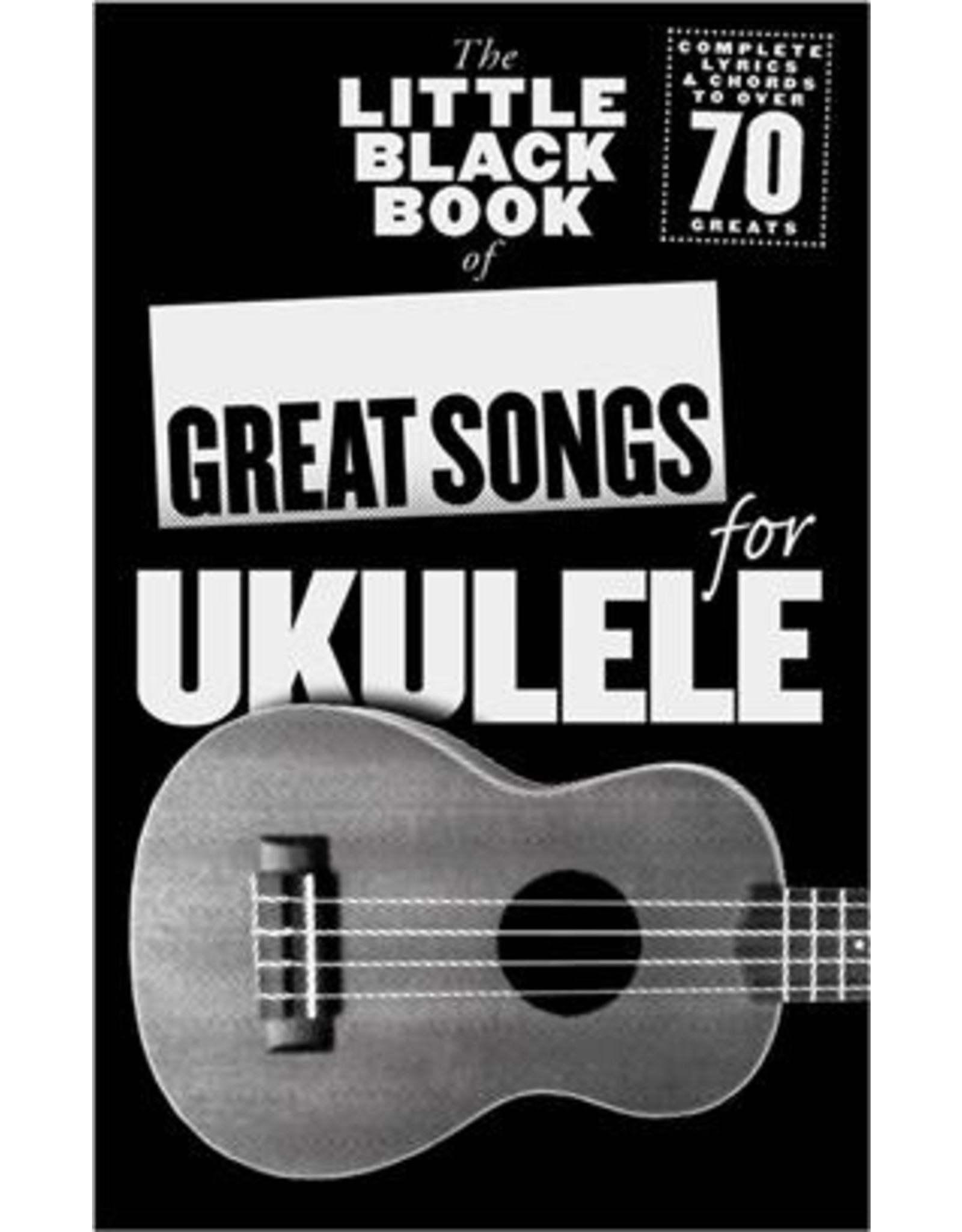 The Little Black Songbook: Great Songs For Ukulele