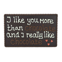 I like you more than chocolate - Chocoladeplakkaat