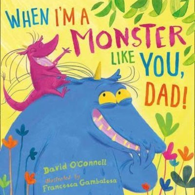 When I'm a Monster Like You Dad