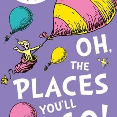 Oh, The Places You'll Go - Dr Seuss