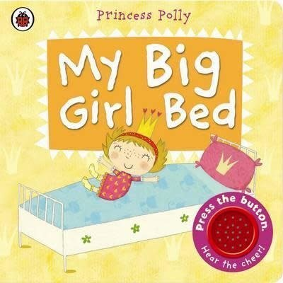 My Big Girl Bed A Princess Polly Book