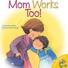 Mom Works Too