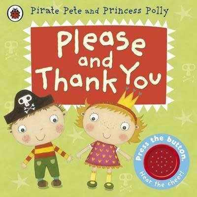 Pirate Pete & Princess Polly Please and Than You