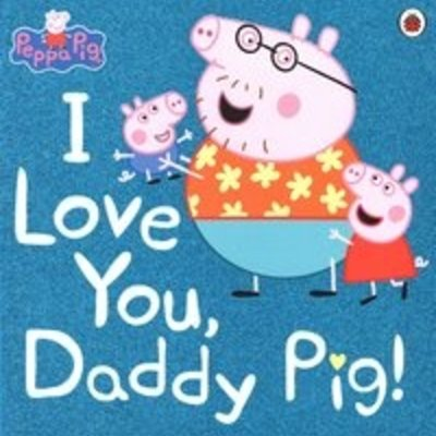 Books Peppa Pig I Love You Daddy Pig