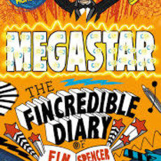 Megastar The Incredible Diary of Fin Spencer