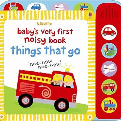 Usborne Baby's Very First Noisy Things That Go Book