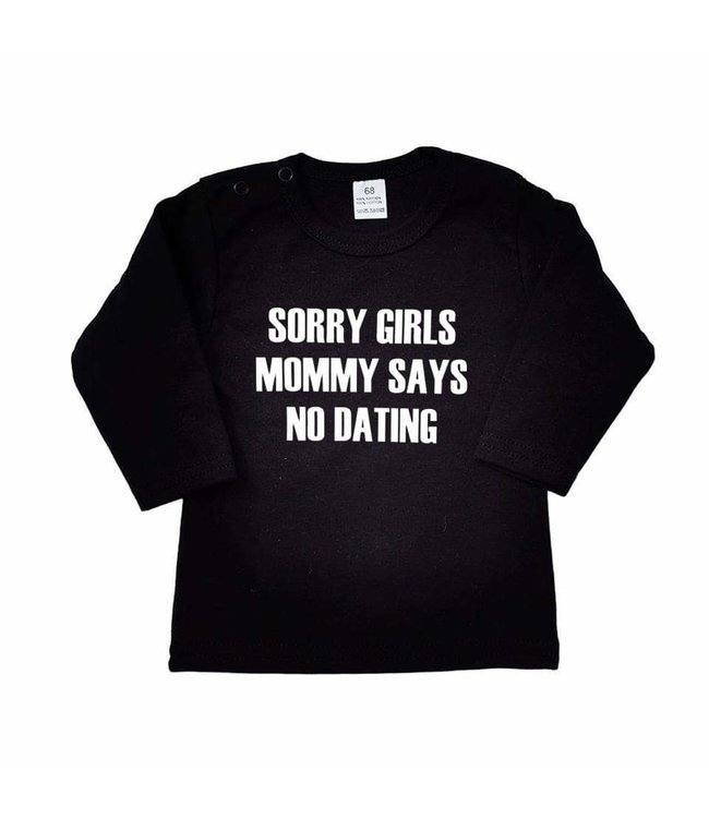 Shirt Sorry Girls Mommy Says No Dating