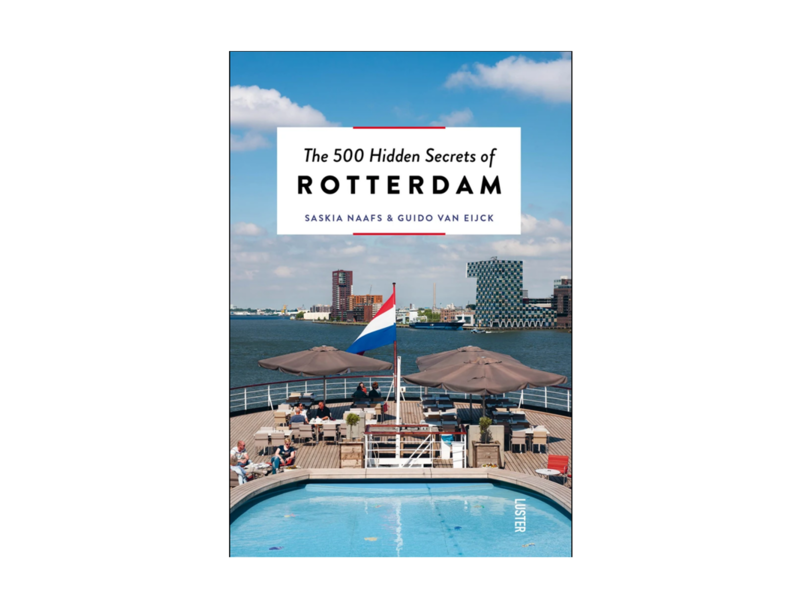 Luster The 500 Hidden Secrets Of Rotterdam